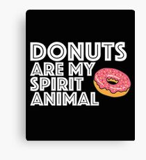 Funny Donut Design - Donuts Are My Spirit Animal Canvas Print