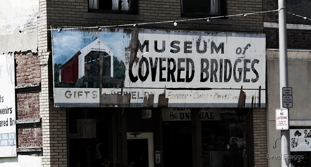 Covered Bridge Museum Sign by Brad Staggs