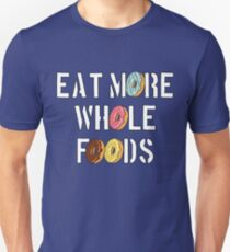 Funny Donut Design - Eat More Whole Foods T-Shirt