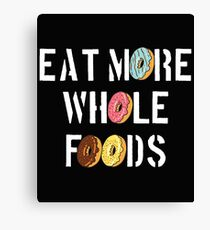 Funny Donut Design - Eat More Whole Foods Canvas Print