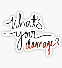 What's your damage? Sticker