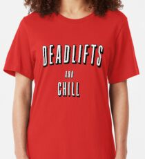 Deadlifts and Chill Slim Fit T-Shirt