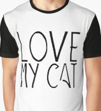 Love my cat | Animals Graphic T-Shirt