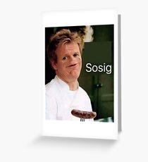 Gordon Ramsay - Sosig Greeting Card