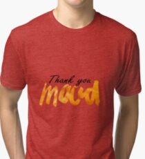 thank you mood Tri-blend T-Shirt