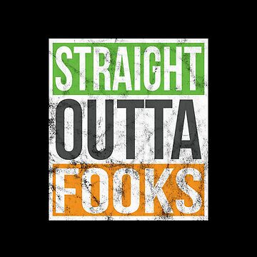 Straight Outta Fooks Irish Theme by CaesarSleeves