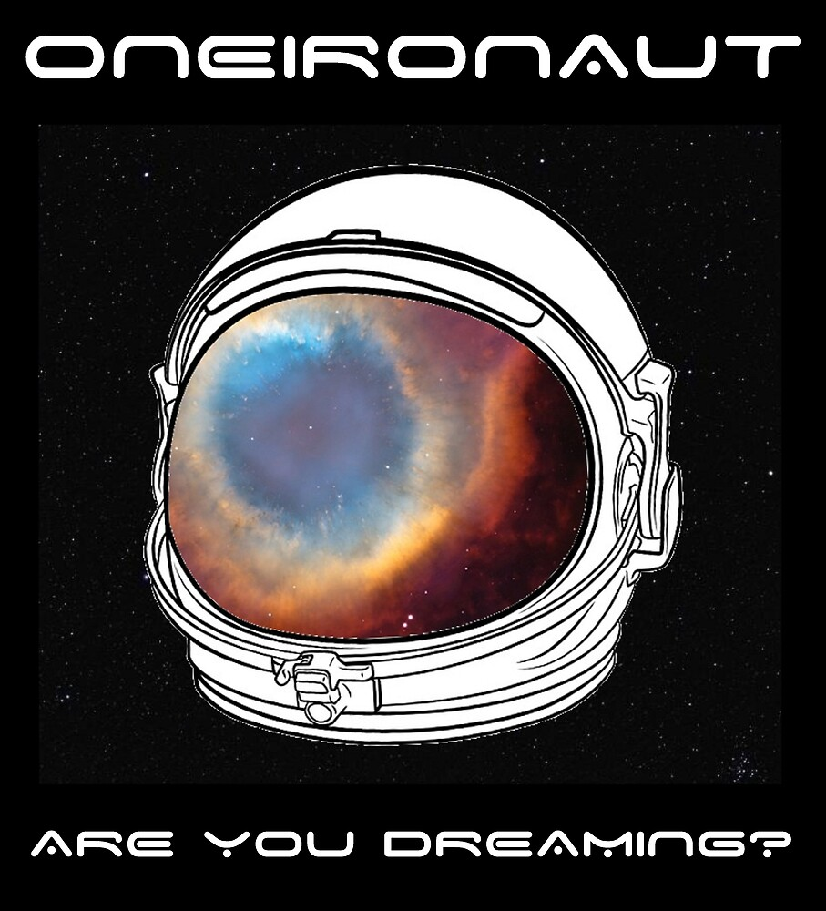 Oneironaut...Are You Dreaming? by Elliott Gish