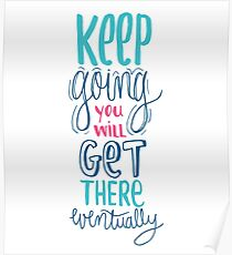 Keep going - Encouraging Quote for when you're down Poster