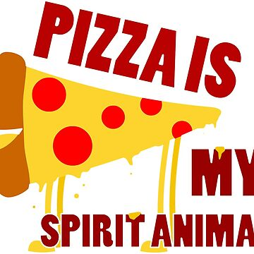 Pizza is my spirit animal by CrumpetKing