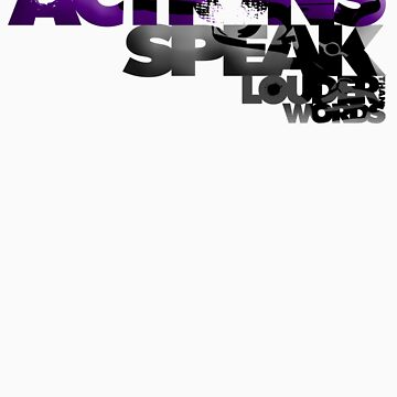Actions Speak Louder than Words by kolamist