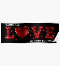 Above All Love Is What You Need Poster