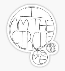 i am the circle and the circle is me Sticker