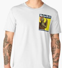 """This Chic believes """"We Can Do It"""" Men's Premium T-Shirt"""