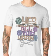 Yes I Do Need All The Yarn Men's Premium T-Shirt