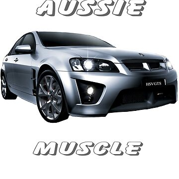 HSV E Series GTS Aussie Muscle by 1StopPrints