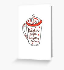 Pumpkin spice and everything nice Greeting Card