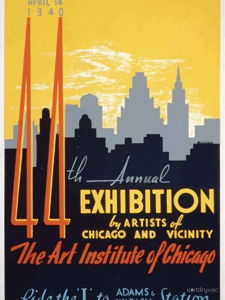 WPA United States Government Work Project Administration Poster 0267 44th Annual Exhibition by Artitsts of Chicago and Vicinity von wetdryvac
