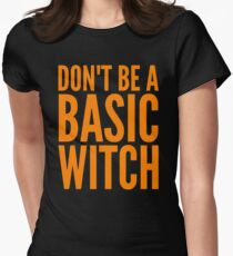 don't be a basic witch T-Shirt