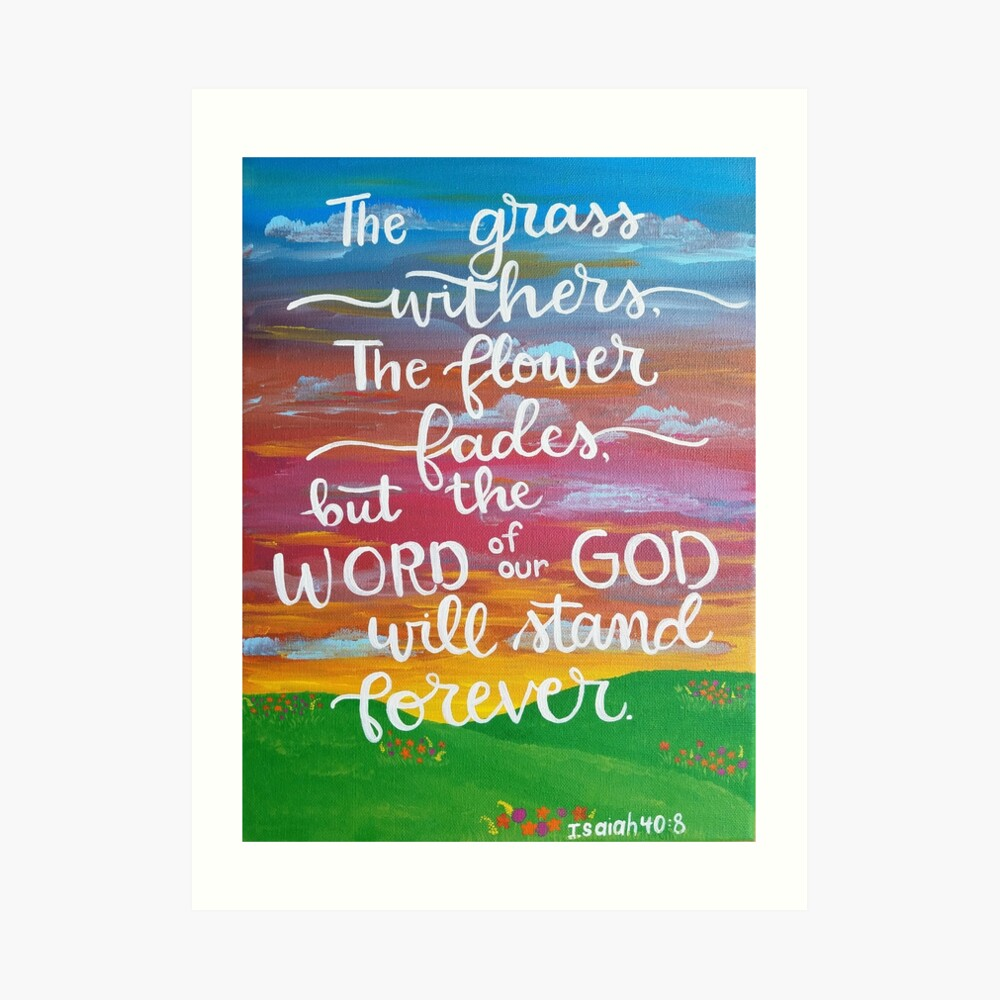 The Word of our God will stand forever Art Print