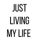 Just Living My Life by Sheri Ann Richerson