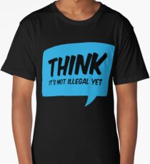 Think It's Not Illegal Yet Long T-Shirt