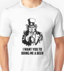 I Want You To Bring Me A Beer T-Shirt