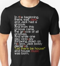 Jack's Groove - Let there be house! Unisex T-Shirt