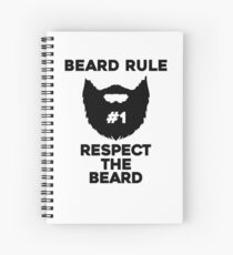 BEARD RULE #1 RESPECT THE BEARD Spiral Notebook
