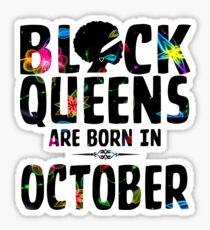 Black Queens Are Born In October Sticker