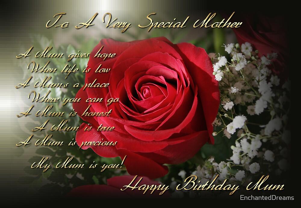 To A Very Special Mother (Happy Birthday Mum) by EnchantedDreams