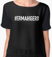 Ermahgerd - Memes Trend Funny Internet Twitch Reddit YouTube Women's Chiffon Top