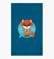 Stay clever, little fox Photographic Print