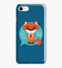 Stay clever, little fox iPhone Case/Skin