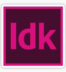 Idk InDesign Sticker