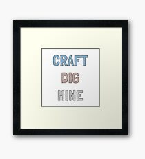 Craft, Dig, Mine (Minecraft style apparel) Framed Print