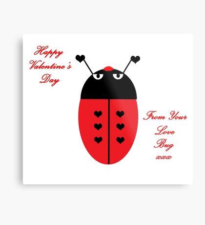 Love Bug (Valentine's Day) Metal Print