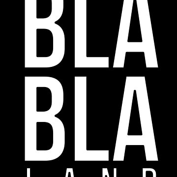 Bla Bla Land by ShineEyePirate