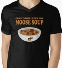 Funny Foodie come down later for moose soup T-Shirt