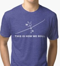 This is how we roll Tri-blend T-Shirt