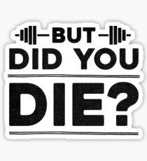 Aber bist du gestorben? Sticker