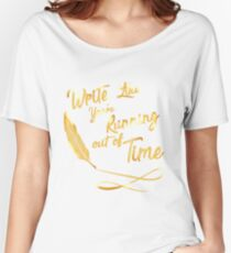 LIke You're running out of Time Women's Relaxed Fit T-Shirt