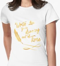 LIke You're running out of Time Women's Fitted T-Shirt