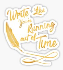 LIke You're running out of Time Sticker