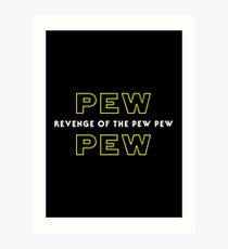 Revenge of the Pew Pew Art Print