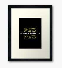 Revenge of the Pew Pew Framed Print