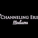 The Channeling Erik Mediums by Daniel Lucas
