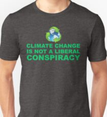 Climate Change is Not a Liberal Conspiracy T-Shirt