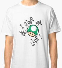 I give you my life! Classic T-Shirt