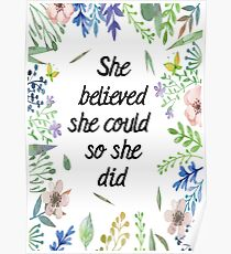 She believed she could, so she did. Poster