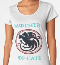 MOTHER OF CATS-GAME OF THRONES Women's Premium T-Shirt